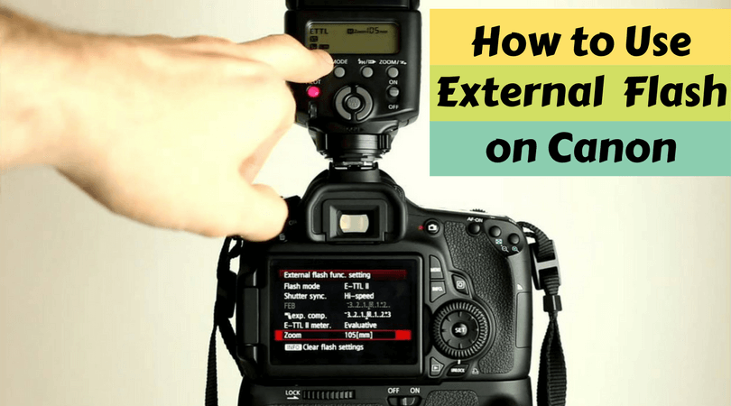 How to Use External Flash on Canon