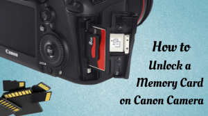 How to Unlock a Memory Card on a Canon Camera
