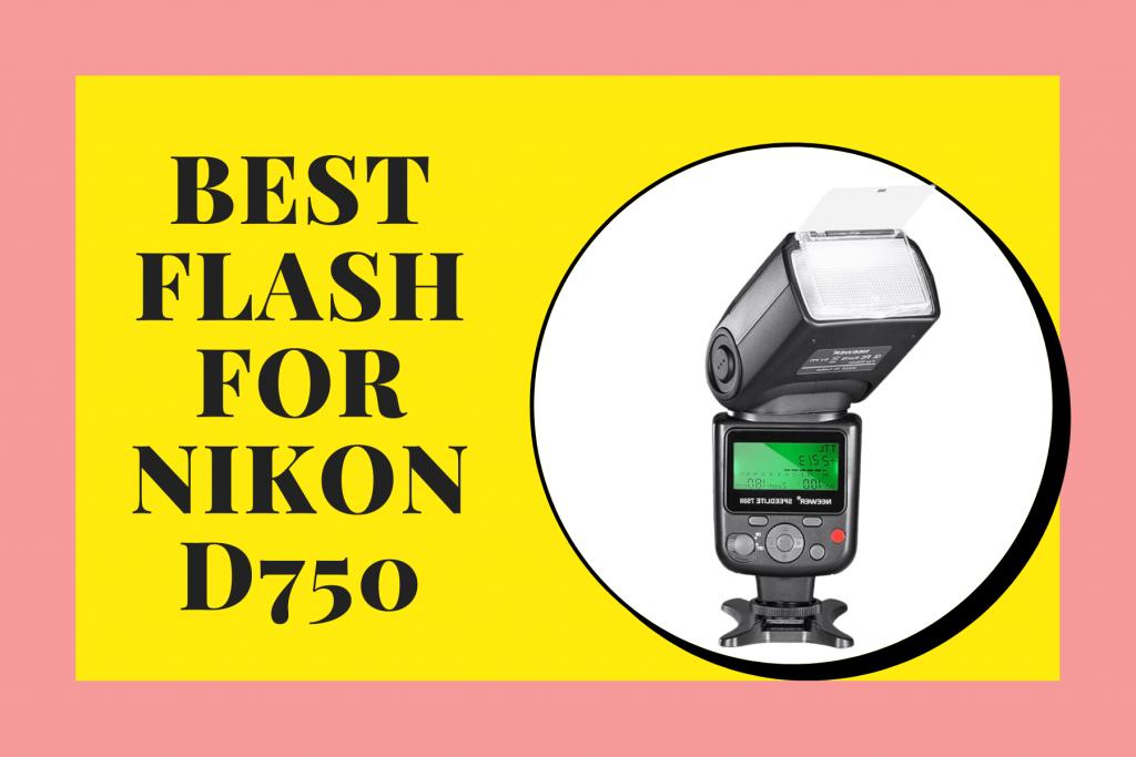 Best flash for Nikon D750