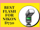 Best flash for Nikon D750