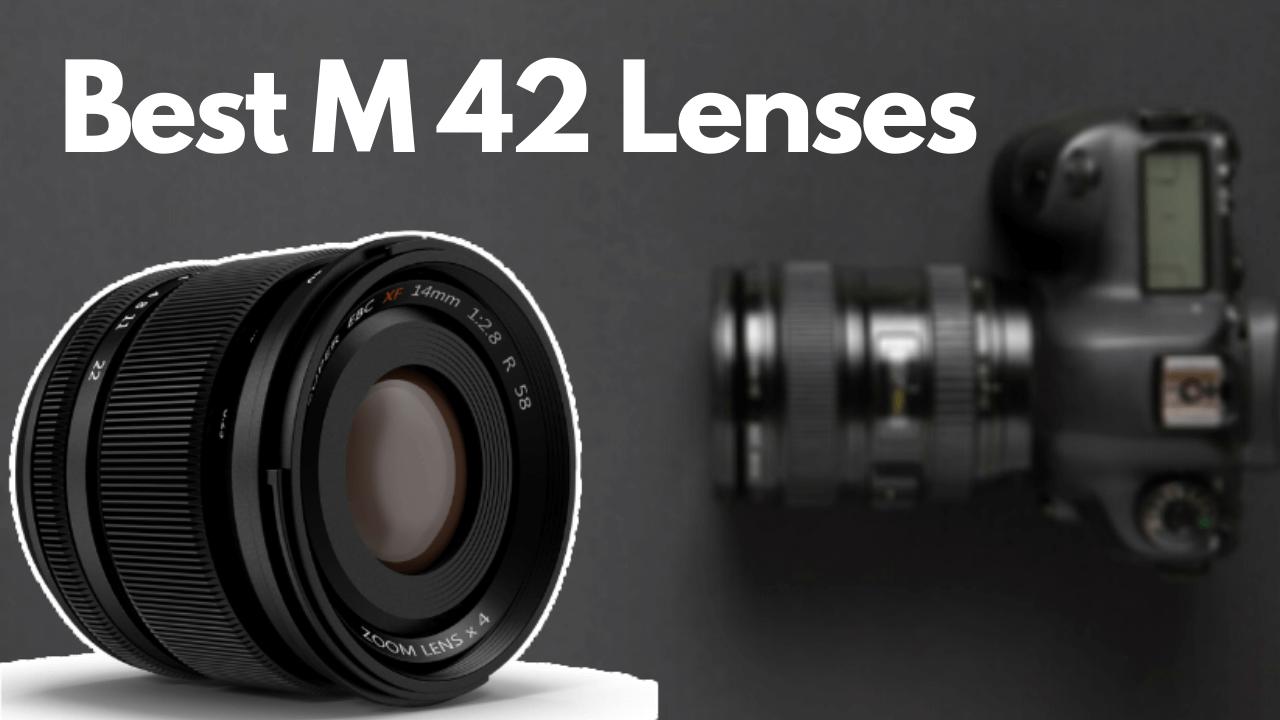 Best M42 Lenses