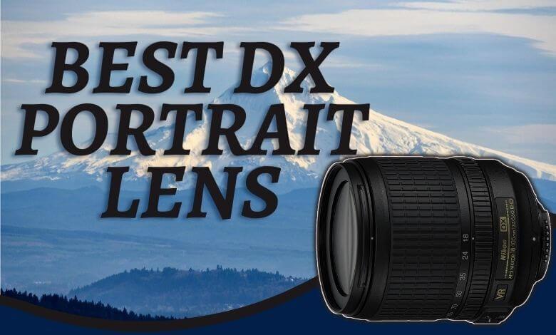 Best DX Portrait Lens