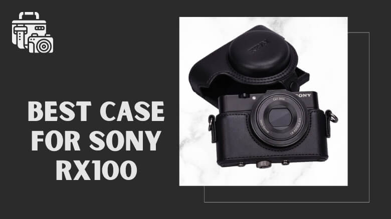 Best Case for Sony RX100