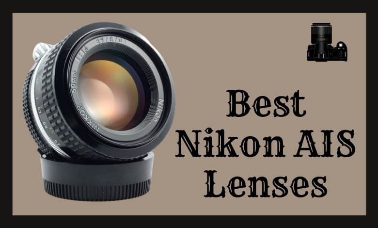 Best Nikon AIS Lenses