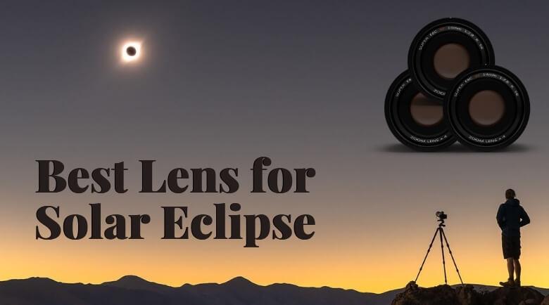 Best Lens for Solar Eclipse