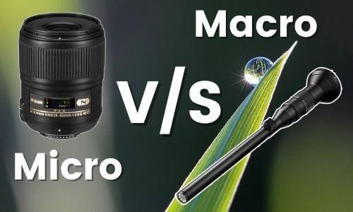 Micro vs Macro Lens