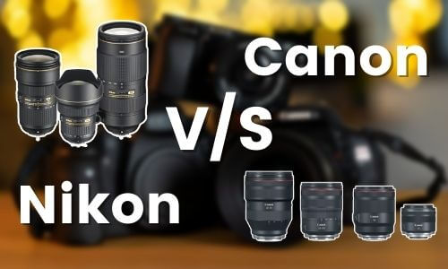 Nikon vs Canon Lenses