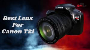Best Lens For Canon T2i