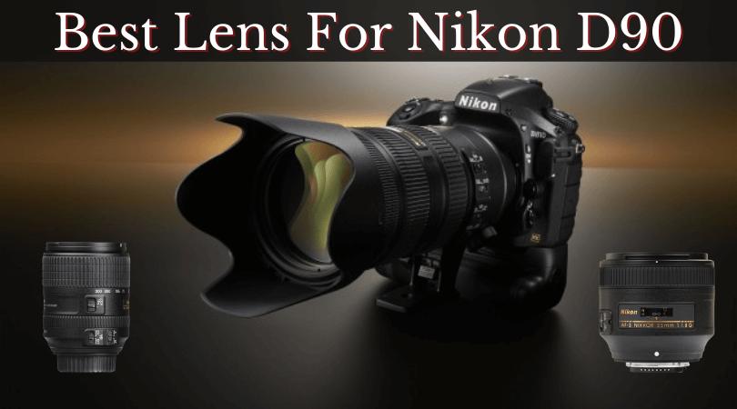 Best Lens For Nikon D90
